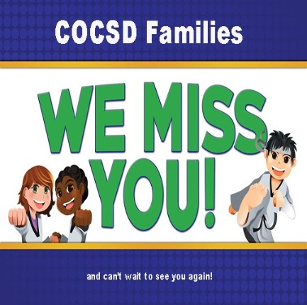 COCSD Families We Miss You and can't wait to see you again!