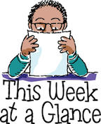 What am I doing this week? Week-At-a-Glance Schedules for classes Horario de Semana