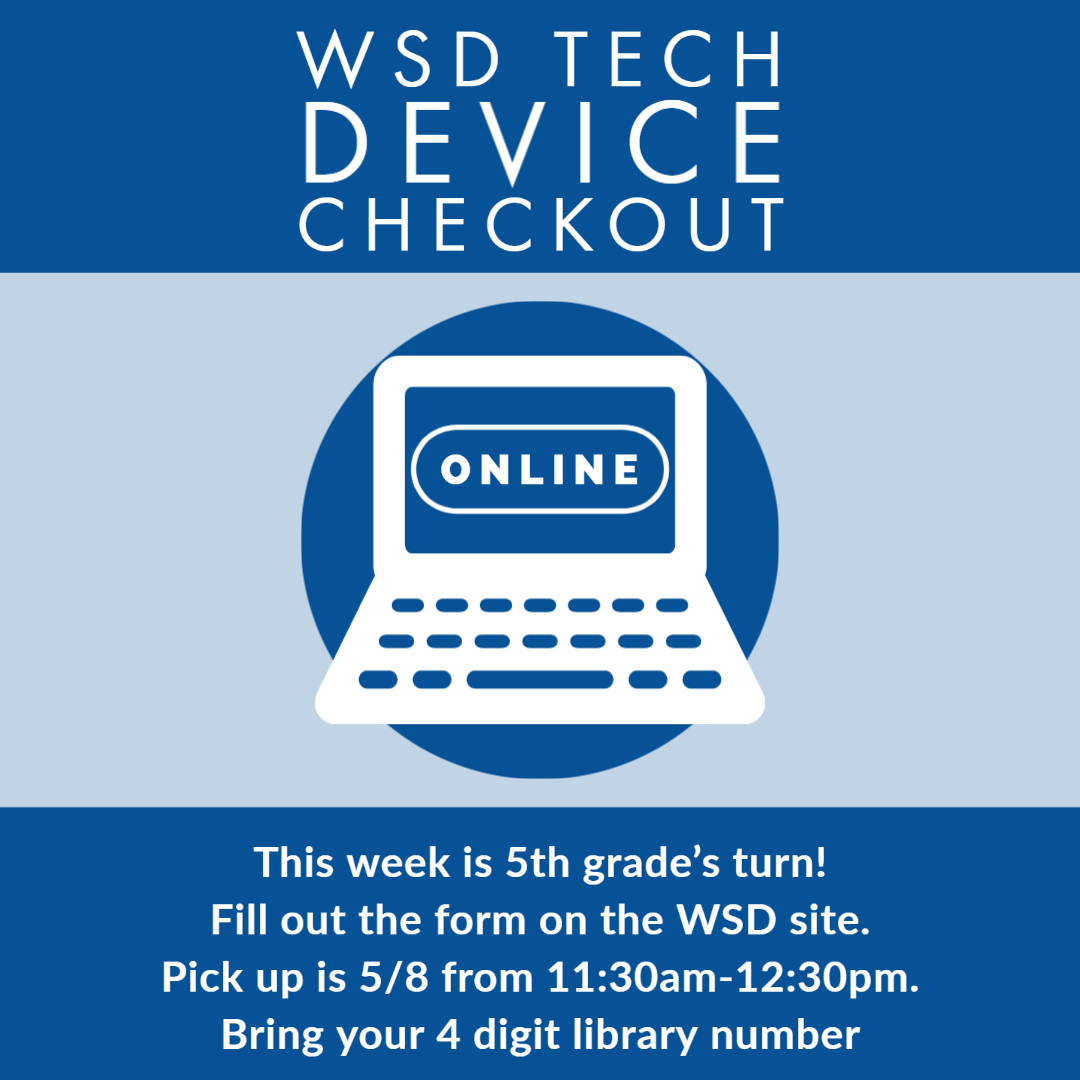 5th grade device checkout, 5/8 at 11:30am