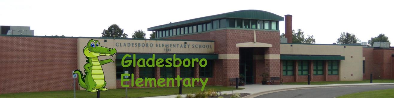 WELCOME TO GLADESBORO ELEMENTARY SCHOOL