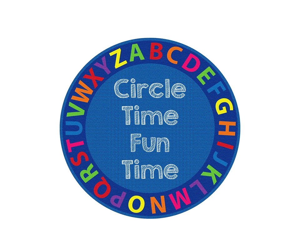 Circle Time, Fun Time! Mon/Wed/Fri
