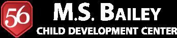 M. S. Bailey Child Development Center