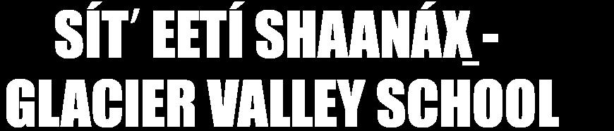 Sít' Eetí Shaanáx̱ - Glacier Valley School